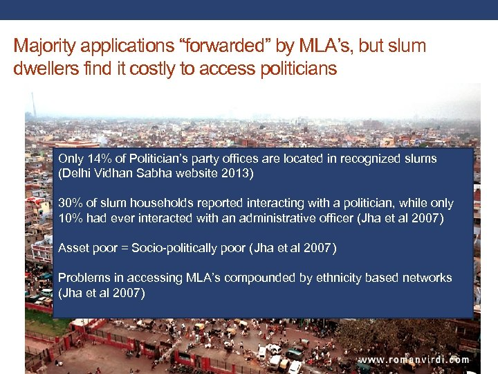 "Majority applications ""forwarded"" by MLA's, but slum dwellers find it costly to access politicians"