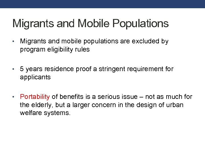 Migrants and Mobile Populations • Migrants and mobile populations are excluded by program eligibility