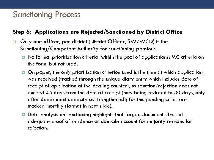 Sanctioning Process Step 6: Applications are Rejected/Sanctioned by District Office Only one officer, per