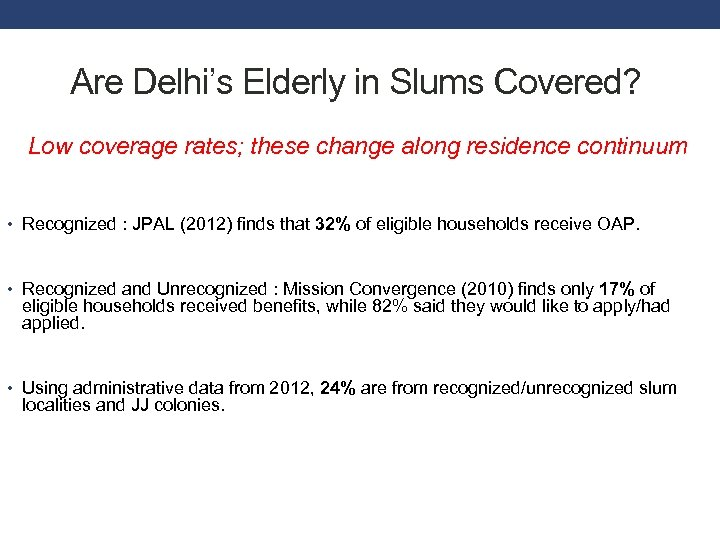Are Delhi's Elderly in Slums Covered? Low coverage rates; these change along residence continuum