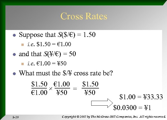 Cross Rates l Suppose that S($/€) = 1. 50 n l and that S(¥/€)