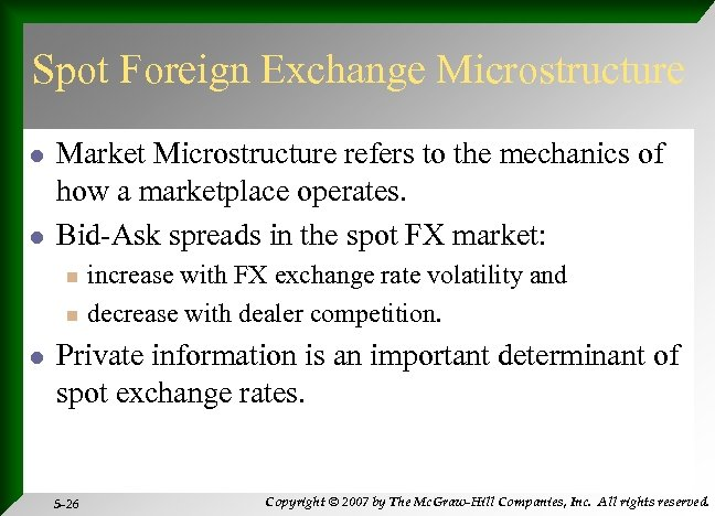 Spot Foreign Exchange Microstructure l l Market Microstructure refers to the mechanics of how