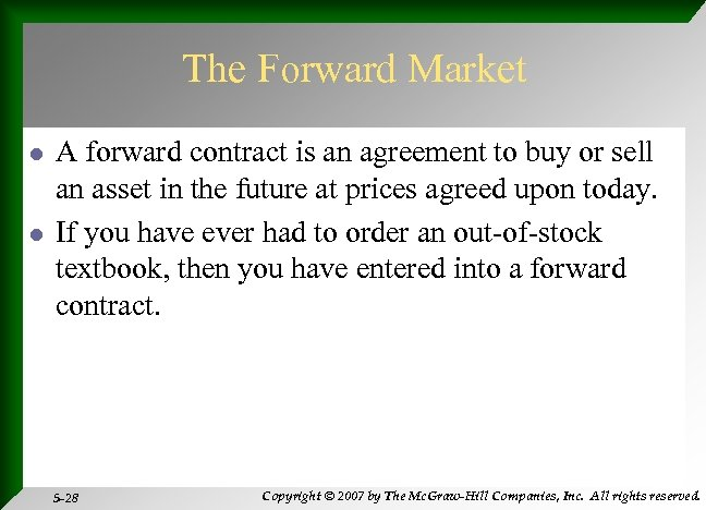The Forward Market l l A forward contract is an agreement to buy or