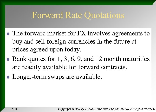 Forward Rate Quotations l l l The forward market for FX involves agreements to