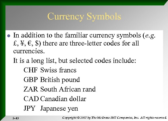 Currency Symbols l In addition to the familiar currency symbols (e. g. £, ¥,
