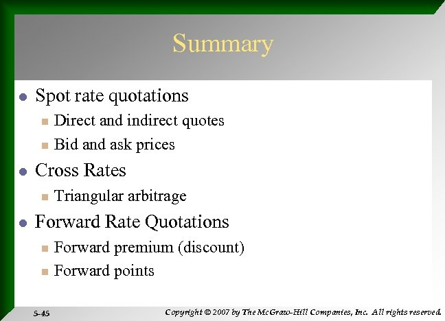 Summary l Spot rate quotations n n l Cross Rates n l Direct and