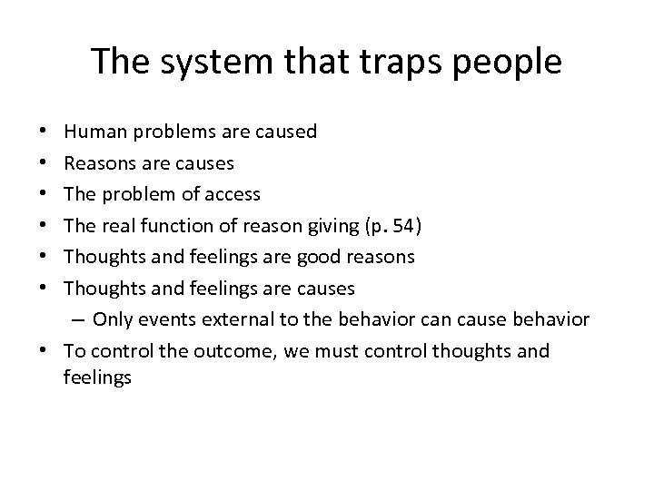 The system that traps people Human problems are caused Reasons are causes The problem