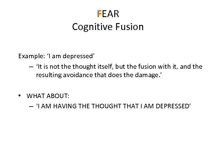 FEAR Cognitive Fusion Example: 'I am depressed' – 'It is not the thought itself,