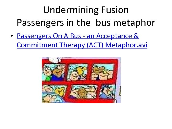 Undermining Fusion Passengers in the bus metaphor • Passengers On A Bus - an