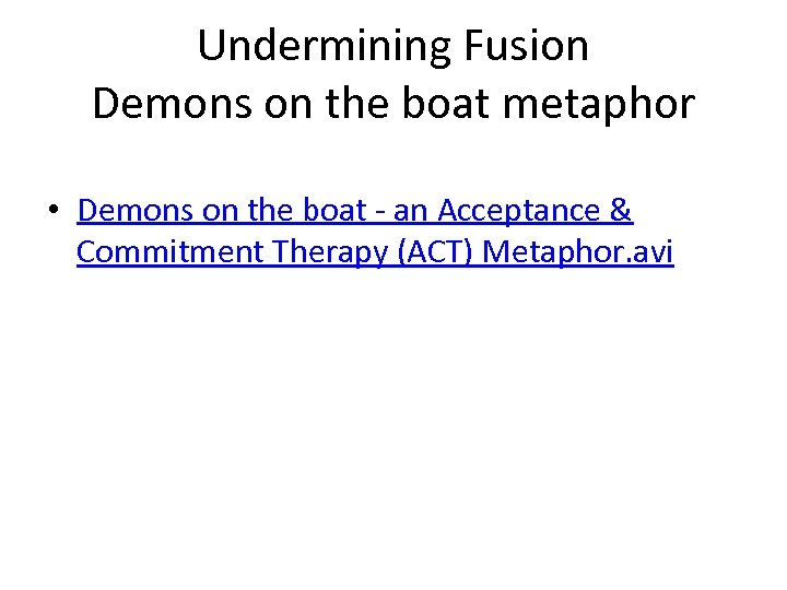 Undermining Fusion Demons on the boat metaphor • Demons on the boat - an