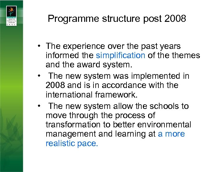 Programme structure post 2008 • The experience over the past years informed the simplification