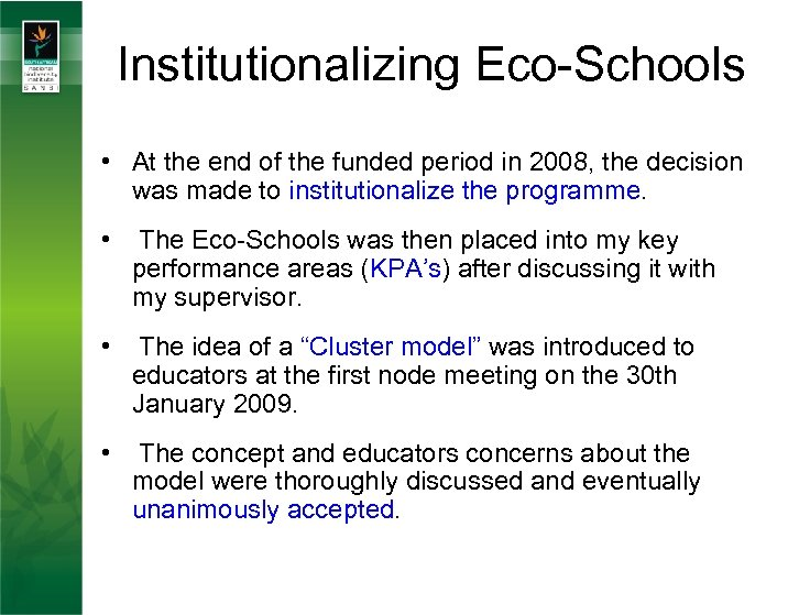 Institutionalizing Eco-Schools • At the end of the funded period in 2008, the decision