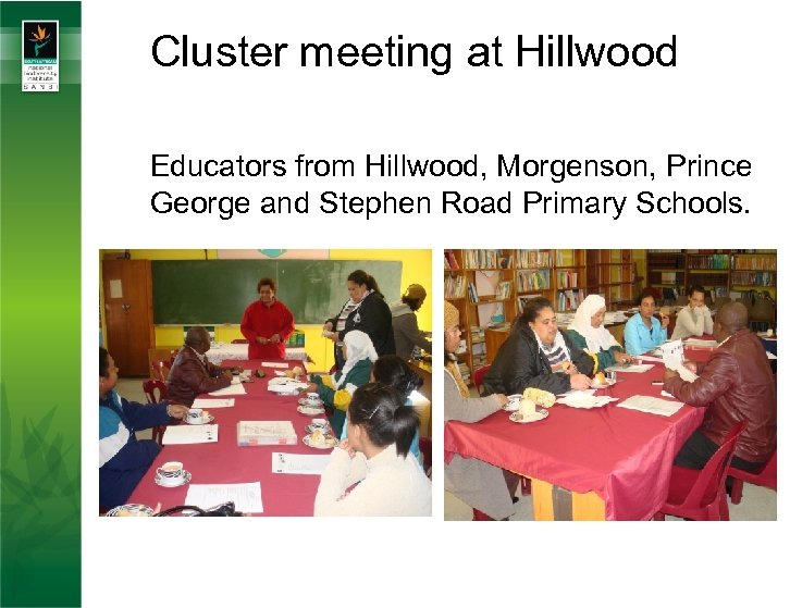 Cluster meeting at Hillwood Educators from Hillwood, Morgenson, Prince George and Stephen Road Primary
