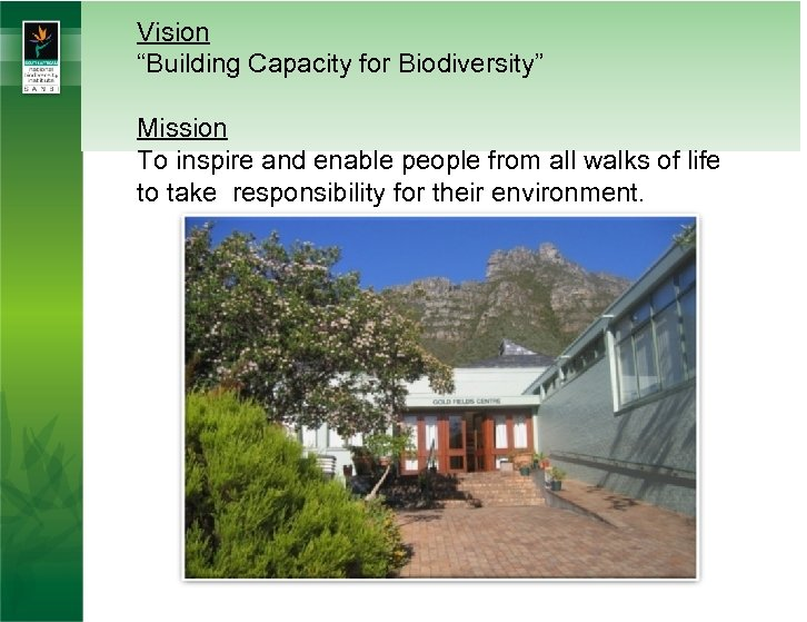 """Vision """"Building Capacity for Biodiversity"""" Mission To inspire and enable people from all walks"""