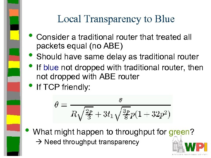 Local Transparency to Blue • Consider a traditional router that treated all • •