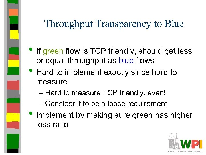 Throughput Transparency to Blue • If green flow is TCP friendly, should get less