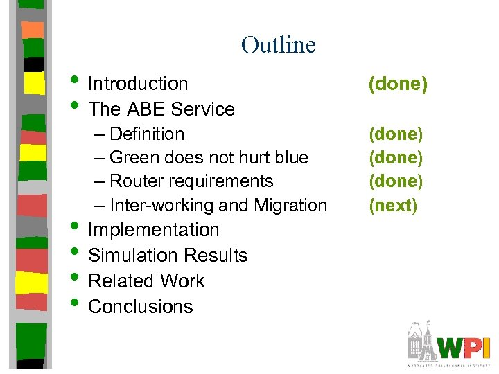 Outline • Introduction • The ABE Service – Definition – Green does not hurt