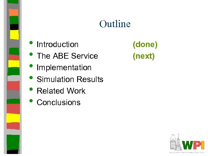 Outline • Introduction • The ABE Service • Implementation • Simulation Results • Related