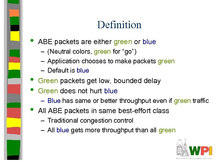 Definition • • ABE packets are either green or blue – (Neutral colors, green