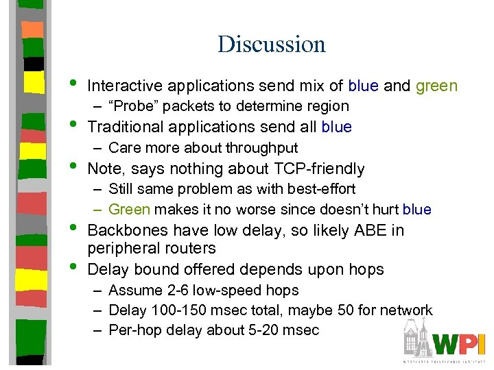 """Discussion • • • Interactive applications send mix of blue and green – """"Probe"""""""