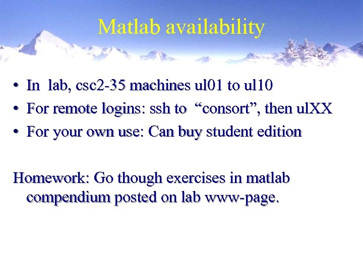 Matlab availability • In lab, csc 2 -35 machines ul 01 to ul 10
