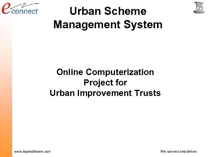 Urban Scheme Management System Online Computerization Project for Urban Improvement Trusts www. tayalsoftware. com