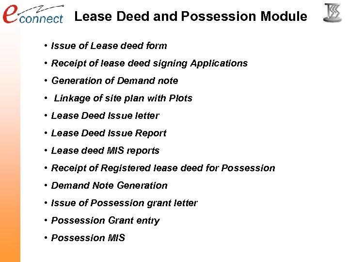 Lease Deed and Possession Module • Issue of Lease deed form • Receipt of