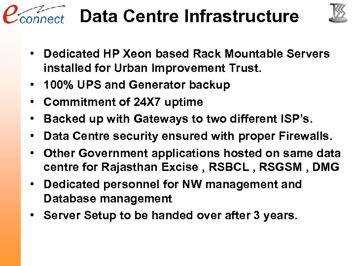 Data Centre Infrastructure • Dedicated HP Xeon based Rack Mountable Servers installed for Urban