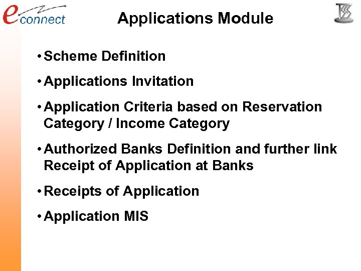 Applications Module • Scheme Definition • Applications Invitation • Application Criteria based on Reservation