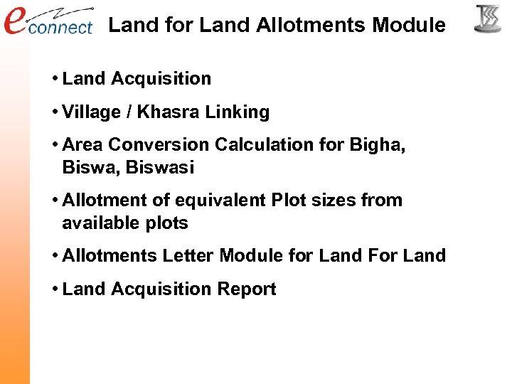 Land for Land Allotments Module • Land Acquisition • Village / Khasra Linking •