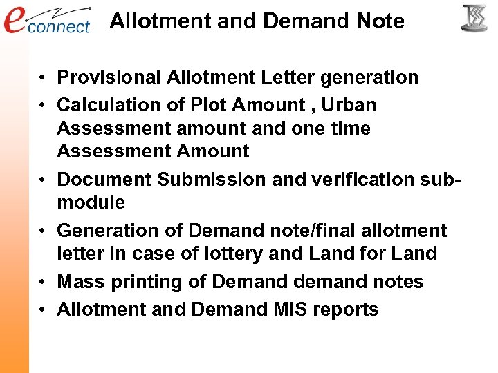 Allotment and Demand Note • Provisional Allotment Letter generation • Calculation of Plot Amount