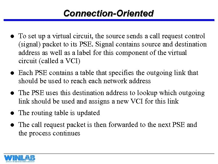 Connection-Oriented l To set up a virtual circuit, the source sends a call request