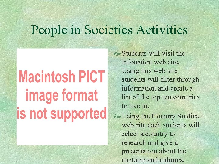 People in Societies Activities Students will visit the Infonation web site. Using this web