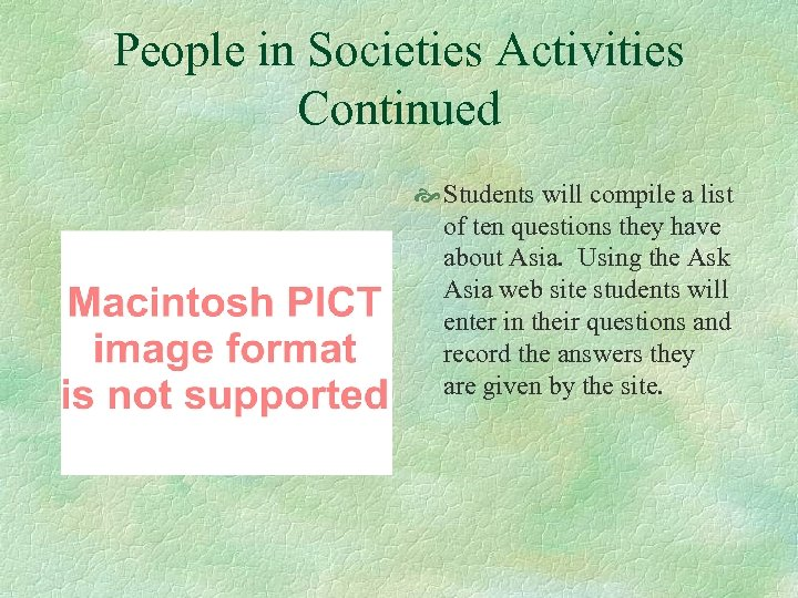 People in Societies Activities Continued Students will compile a list of ten questions they