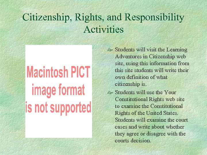 Citizenship, Rights, and Responsibility Activities Students will visit the Learning Adventures in Citizenship web