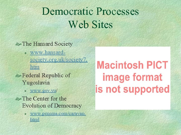 Democratic Processes Web Sites The Hansard Society l www. hansardsociety. org. uk/society 7. htm