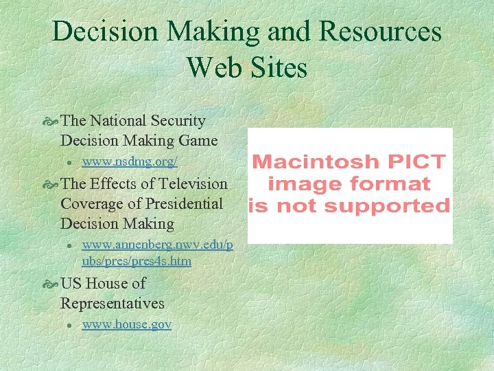 Decision Making and Resources Web Sites The National Security Decision Making Game l www.