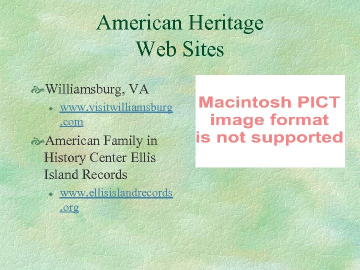 American Heritage Web Sites Williamsburg, VA l www. visitwilliamsburg. com American Family in History