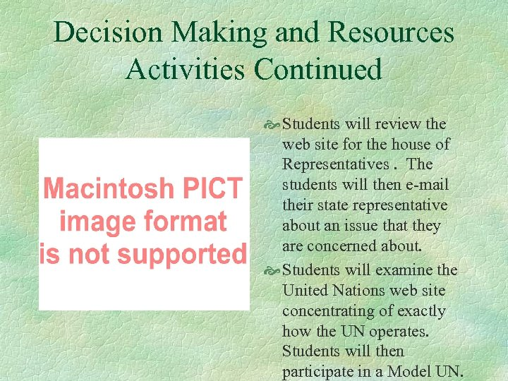 Decision Making and Resources Activities Continued Students will review the web site for the
