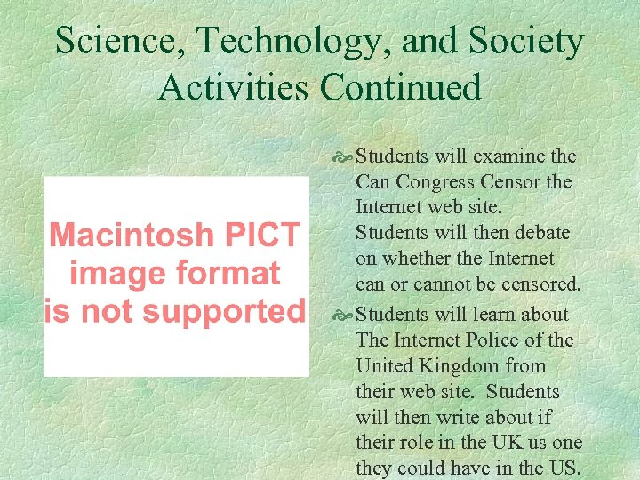 Science, Technology, and Society Activities Continued Students will examine the Can Congress Censor the