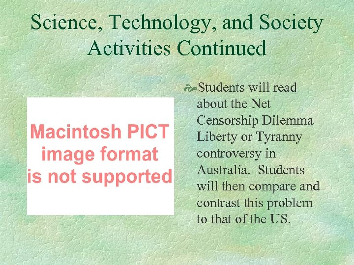 Science, Technology, and Society Activities Continued Students will read about the Net Censorship Dilemma