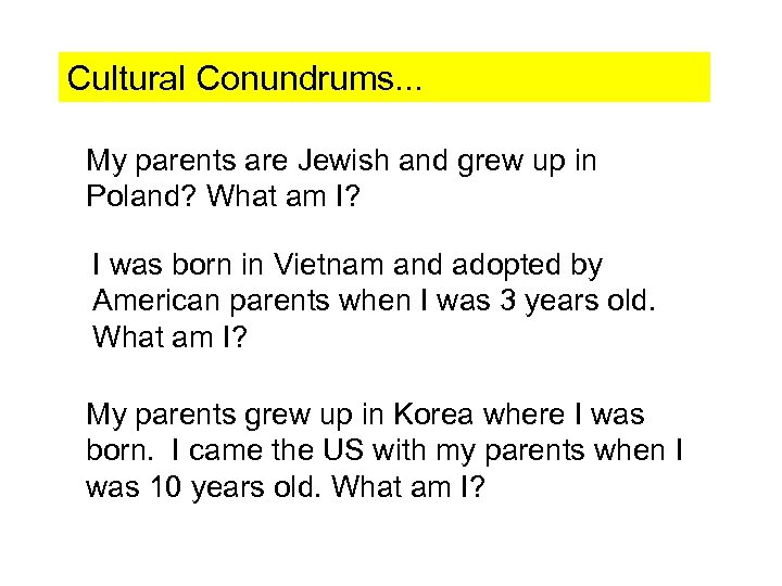 Cultural Conundrums. . . My parents are Jewish and grew up in Poland? What