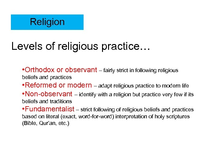 Religion Levels of religious practice… • Orthodox or observant – fairly strict in following
