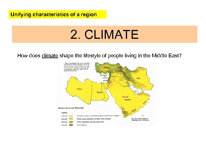 Unifying characteristics of a region 2. CLIMATE How does climate shape the lifestyle of