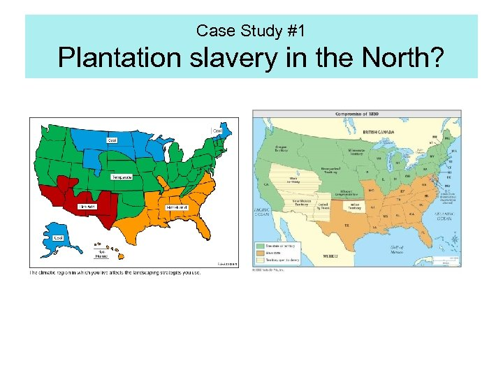 Case Study #1 Plantation slavery in the North?