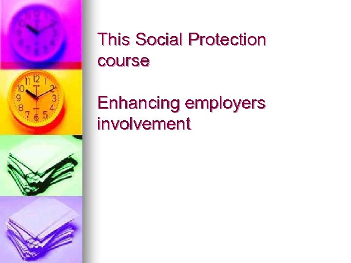 This Social Protection course Enhancing employers involvement