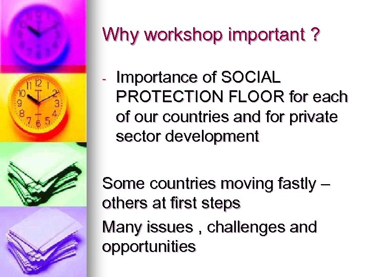 Why workshop important ? - Importance of SOCIAL PROTECTION FLOOR for each of our