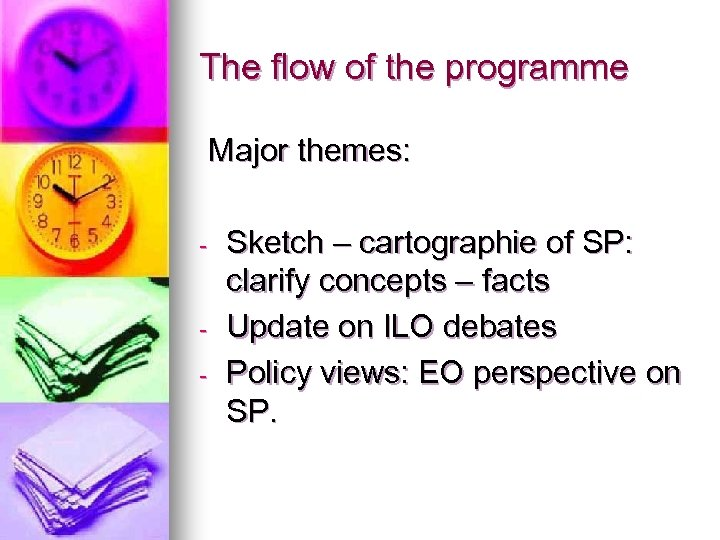 The flow of the programme Major themes: - - Sketch – cartographie of SP: