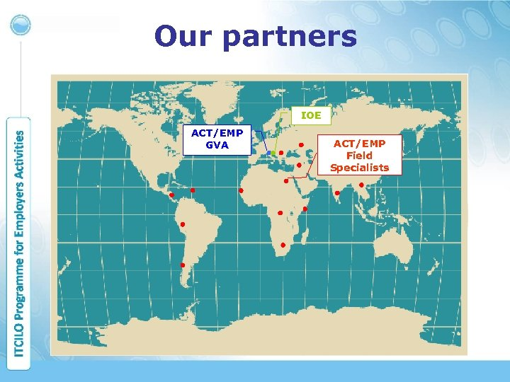 Our partners IOE ACT/EMP GVA ACT/EMP Field Specialists