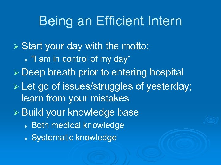 """Being an Efficient Intern Ø Start your day with the motto: l """"I am"""
